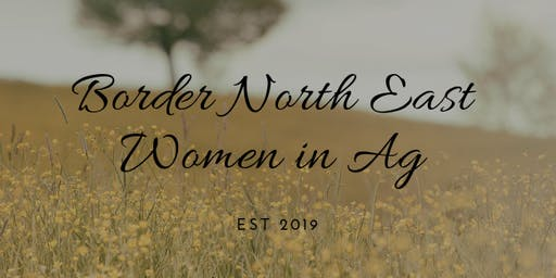 Inaugural Women in Ag Border North East Event