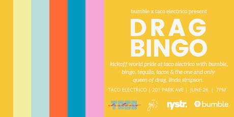 Kickoff PRIDE with Drag Bingo at Taco Electrico with Bumble & Linda Simpson tickets