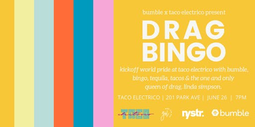 Kickoff PRIDE with Drag Bingo at Taco Electrico with Bumble & Linda Simpson