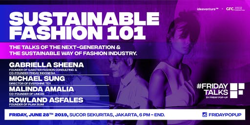 Friday pop-up presents #FridayTalks : SUSTAINABLE FASHION 101 with Gabriella Sheena