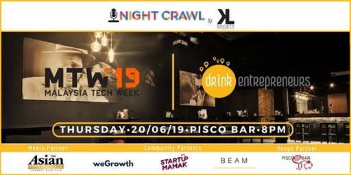 Drinkentrepreneurs x Malaysia Tech Week ~ Night Crawl