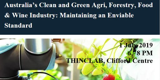 Startup/Entrepreneurship-Australia's Clean and Green Agri, Forestry, Food and Wine Industry: Maintaining an Enviable Standard