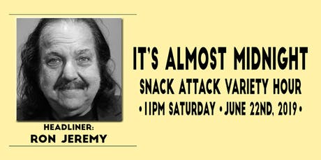 Ron Jeremy Headlines The Almost Midnight Snack Variety Comedy Hour tickets