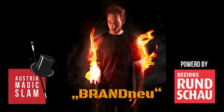"1. Linzer Magic Slam - ""BRANDneu"" - powerd by Bezirks Rundschau - Casino Linz  Tickets"