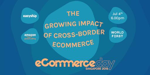 Singapore eCommerce Day: The Growing Impact of Cross-Border eCommerce
