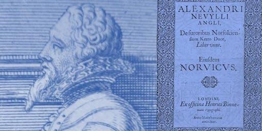 FREE TALK: Alexander Neville (1544-1614) and his history of Kett's Rebellion