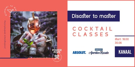 DISASTER TO MASTER | COCKTAIL CLASSES 3.8 (POPSICLE CLASS) tickets