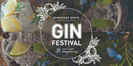 The Gunwharf Quays Gin Festival - 13th September - 15th September tickets