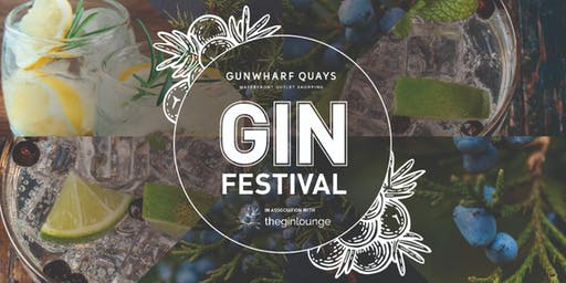 The Gunwharf Quays Gin Festival - 13th September - 15th September
