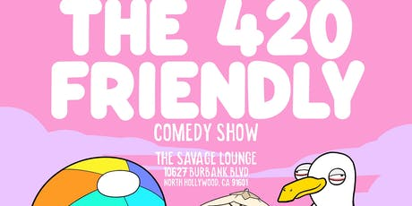 The 420 Friendly Comedy Show @ The Savage Lounge tickets