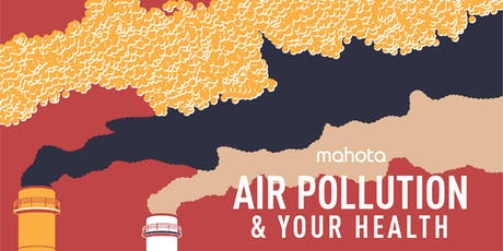 Air Pollution & Your Health (@Mahota Commune) tickets