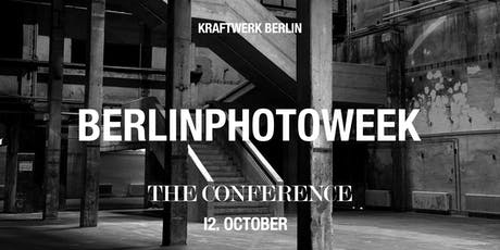 Berlin Photo Week - THE CONFERENCE Tickets