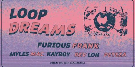 Loop Dreams | July 5th tickets