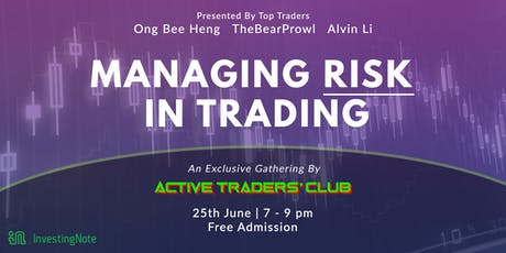 How To Manage Risk Effectively In Trading - Active Traders' Club Exclusive tickets