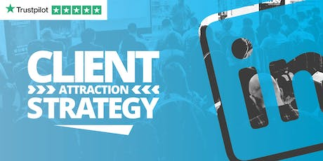 The LinkedIn Client Attraction Strategy - LEEDS tickets