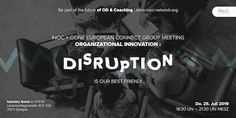 INOC/ODNE CONNECT Organizational Innovation: Disruption is our best friend! Tickets
