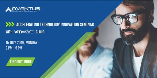 Accelerating Technology INNOVATION SEMINAR With VMware Cloud