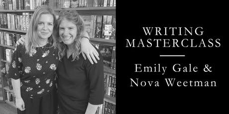 WRITING MASTERCLASS: with Emily Gale & Nova Weetman tickets