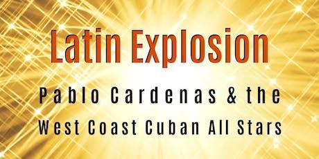 Latin Explosion Presents Pablo Cardenas & the West Coast Cuban All Stars tickets