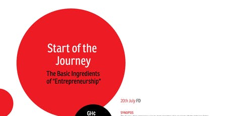 "Start of the Journey – The Basic Ingredients of ""Entrepreneurship"" tickets"