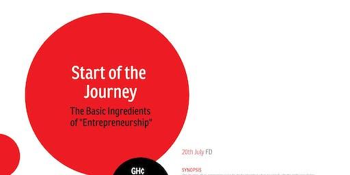 """Start of the Journey – The Basic Ingredients of """"Entrepreneurship"""""""