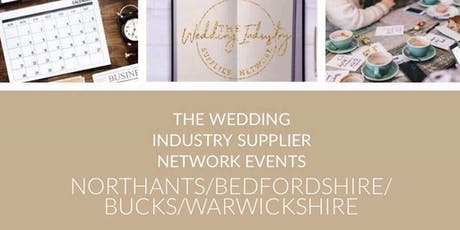 The Wedding Industry Supplier Networking Events NORTHAMPTON & SURROUNDING  tickets