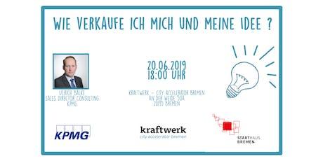 """""""Wie verkaufe ich mich und meine Idee"""" - Ulrich Balke (KPMG) Tickets"""