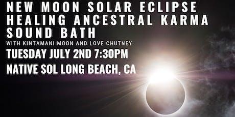 New Moon Solar Eclipse Healing Ancestral Karma Sound Bath tickets