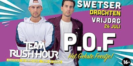 P.O.F live met Team Rush Hour tickets