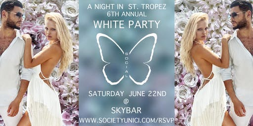 A NIGHT IN ST. TROPEZ, 6TH ANNUAL WHITE PARTY
