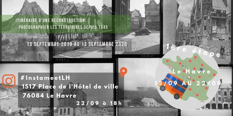 Itinéraire d'une reconstruction : Instameet Le Havre billets
