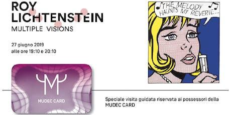 Visita Speciale Riservata da Roy Lichtenstein per i possessori della Mudec Card! tickets