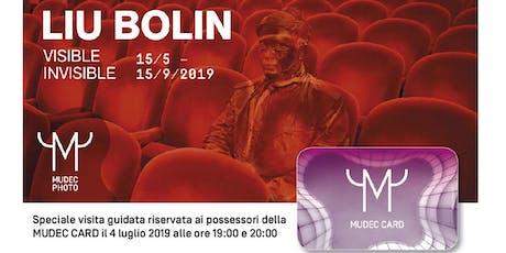 Visita Speciale Riservata da LIU BOLIN per i possessori della Mudec Card! biglietti