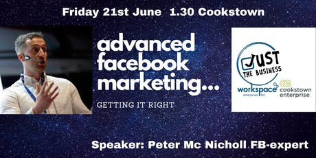 Advanced Facebook Marketing... getting it right with Peter McNicholl tickets
