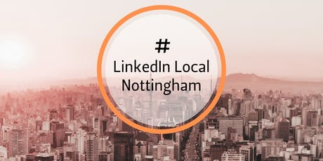 LinkedIn Local Nottingham - September Business Networking Event tickets