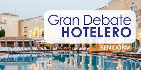 GRAN DEBATE HOTELERO BENIDORM, 18 DE JUNIO 2019 entradas