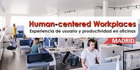 HUMAN-CENTERED WORKPLACES, MADRID 27 DE JUNIO 2019 entradas