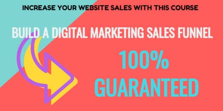 Learn How To Build a Digital Sales Funnel tickets