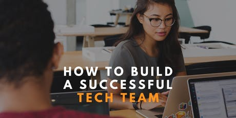 How to Build a Successful Tech Team tickets