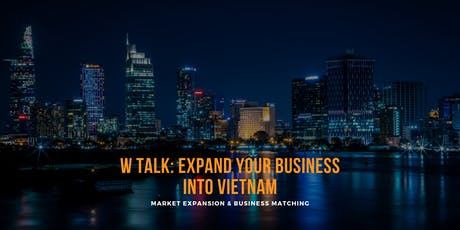 W Talk: Expand Your Business into Vietnam tickets