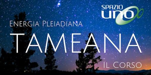 Tameana ed energia pleiadiana | Corso