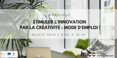 Workshop - Stimuler l'innovation par la créativité : mode d'emploi ! billets