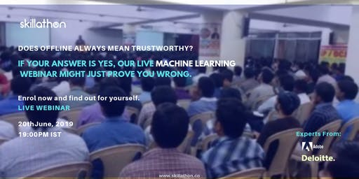 Upskill smarter and better. An Interactive Webinar on Machine Learning