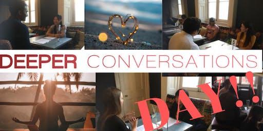 Deeper Conversations DAY!