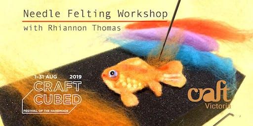 Needle Felting Workshop