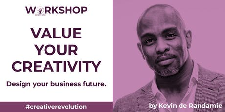 "Value Your Creativity. - A Braenworks Academy workshop by Kevin ""Blaxtar"" de Randamie tickets"