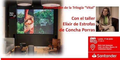 """Presentación de la Trilogía """"Vital""""  con el taller Elixir de Estrofas de Concha Porras entradas"""