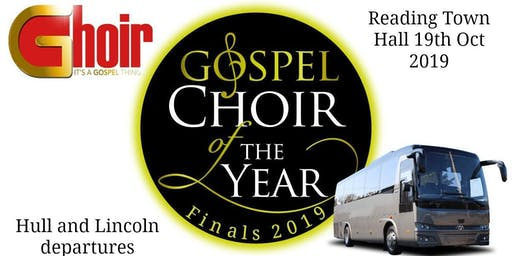Coach travel to Songs Of Praise Gospel Choir of the Year Finals 2019 READING. Depart from Lincoln and Hull.
