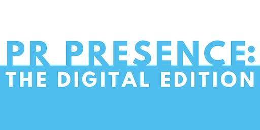 PR Presence: The Digital Edition