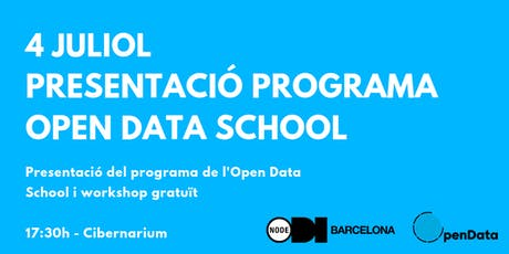 Presentació del programa de l'Open Data School+Workshop gratuït entradas